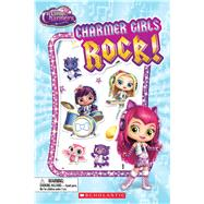 Charmer Girls Rock! (Little Charmers: Reader with Puffy Stickers) by Rusu, Meredith, 9781338037302