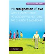 The Resignation of Eve by Henderson, Jim, 9781414337302