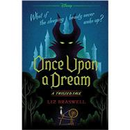 Once Upon a Dream by Braswell, Liz, 9781484707302
