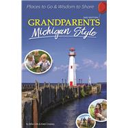 Grandparents Michigan Style Places to Go & Wisdom to Share by Link, Mike; Crowley, Kate, 9781591937302