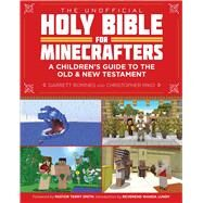 The Unofficial Holy Bible for Minecrafters by Romines, Garrett; Miko, Christopher, 9781632207302