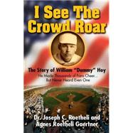 I See the Crowd Roar: The Inspiring Story of William