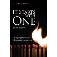 It Starts with One Changing Individuals Changes Organizations by Black, J. Stewart; Gregersen, Hal, 9780133407303