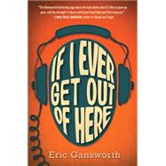 If I Ever Get Out of Here by Gansworth, Eric, 9780545417303
