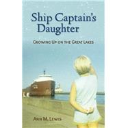 Ship Captain's Daughter by Lewis, Ann M., 9780870207303
