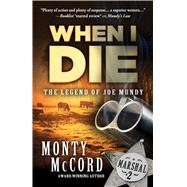 When I Die by McCord, Monty, 9781432837303
