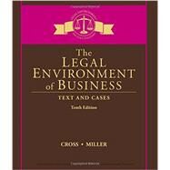 The Legal Environment of Business Text and Cases by Cross, Frank B.; Miller, Roger LeRoy, 9781305967304