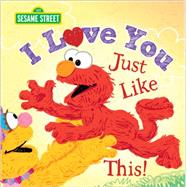 I Love You Just Like This by Jaine, Lillian; Kwiat, Ernie, 9781402297304