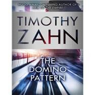 The Domino Pattern by Zahn, Timothy, 9781504027304