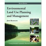 Environmental Land Use Planning and Management by Randolph, John, 9781597267304