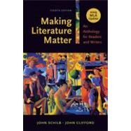 Making Literature Matter with 2009 MLA Update : An Anthology for Readers and Writers by Schilb; Clifford, 9780312677305