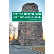 Maryland and Delaware Off the Beaten Path®, 9th A Guide to Unique Places by Colbert, Judy, 9780762757305