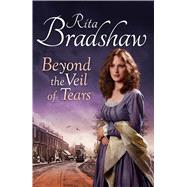 Beyond the Veil of Tears by Bradshaw, Rita, 9781447217305