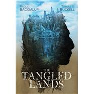 The Tangled Lands by Bacigalupi, Paolo; Buckell, Tobias S., 9781481497305
