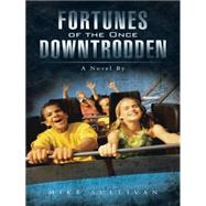 Fortunes of the Once Downtrodden by Sullivan, Mike, 9781496967305