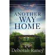 Another Way Home by Raney, Deborah, 9781501807305