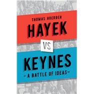 Hayek Vs Keynes by Hörber, Thomas, 9781780237305