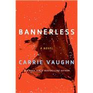 Bannerless by Vaughn, Carrie, 9780544947306