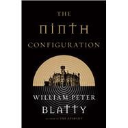 The Ninth Configuration by Blatty, William Peter, 9780765337306