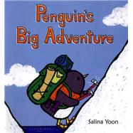 Penguin's Big Adventure by Yoon, Salina, 9781619637306