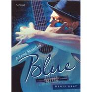 A Long Stretch of Blue by Gray, Denis, 9781491757307