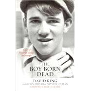 The Boy Born Dead by Ring, David; Driver, John (CON); Wideman, David (CON); Huckabee, Mike, 9780801017308