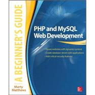 PHP and MySQL Web Development: A Beginner's Guide by Matthews, Marty, 9780071837309