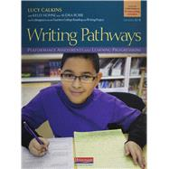 Writing Pathways: Performance Assessments and Learning Progressions, Grades K-8 by Calkins, Lucy; Hohne, Kelly Boland (CON); Robb, Audra Kirshbaum (CON); Cunningham, Peter, 9780325057309