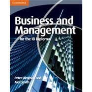 Business and Management for the IB Diploma by Peter Stimpson , Alex Smith, 9780521147309