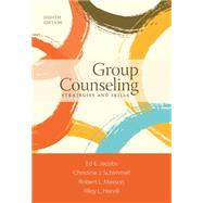 Group Counseling Strategies and Skills by Jacobs, Ed E.; Schimmel, Christine J.; Masson, Robert L. L.; Harvill, Riley L., 9781305087309