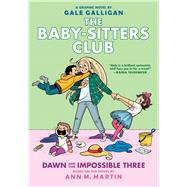 Dawn and the Impossible Three (The Baby-sitters Club Graphic Novel #5): A Graphix Book by Martin, Ann M.; Galligan, Gale, 9781338067309