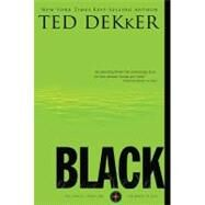 Black : The Birth of Evil by Ted Dekker, 9781595547309