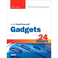 Sams Teach Yourself Gadgets in 24 Hours by Torres, Derek, 9780321437310