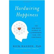 Hardwiring Happiness by HANSON, RICK, 9780385347310