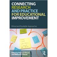 Connecting Research and Practice: Developing More Ethical and Equitable Approaches to Educational Improvement by Bevan; Bronwyn, 9781138287310