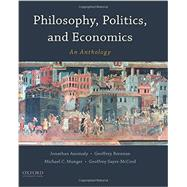 Philosophy, Politics, and Economics An Anthology by Anomaly, Jonathan; Brennan, Geoffrey; Munger, Michael C.; Sayre-McCord, Geoffrey, 9780190207311