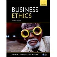 Business Ethics: Managing Corporate Citizenship and Sustainability in the Age of Globalization by Crane, Andrew; Matten, Dirk, 9780199697311
