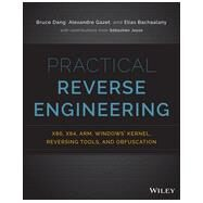 Practical Reverse Engineering x86, x64, ARM, Windows Kernel, Reversing Tools, and Obfuscation by Dang, Bruce; Gazet, Alexandre; Bachaalany, Elias, 9781118787311