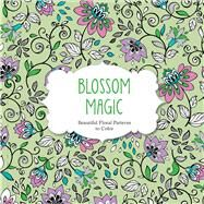 Blossom Magic: Beautiful Floral Patterns Coloring Book for Adults by arsEdition, 9781438007311