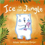 Ice in the Jungle by Hofmann-maniyar, Ariane, 9781846437311