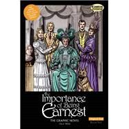 The Importance of Being Earnest The Graphic Novel: Original Text by Wilde, Oscar; Stokes, John; Stokes, John; Bryant, Clive, 9781907127311