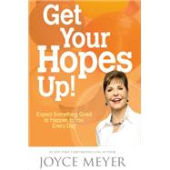 Get Your Hopes Up! by Meyer, Joyce, 9781455517312