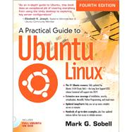 A Practical Guide to Ubuntu Linux by Sobell, Mark G., 9780133927313