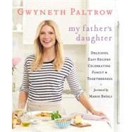 My Father's Daughter by Paltrow, Gwyneth; Batali, Mario, 9780446557313