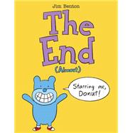 The End (Almost) by Benton, Jim, 9780545177313