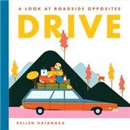 Drive A Look at Roadside Opposites by Hatanaka, Kellen, 9781554987313