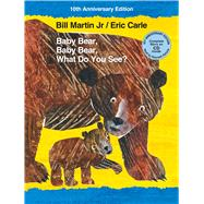 Baby Bear, Baby Bear, What Do You See? 10th Anniversary Edition with Audio CD by Martin, Jr., Bill; Carle, Eric, 9781627797313