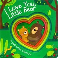 I Love You, Little Bear Diecut Board Book by Gaviraghi, Giuditta, 9781472327314