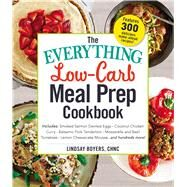 The Everything Low-carb Meal Prep Cookbook by Boyers, Lindsay, 9781507207314