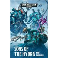 Sons of the Hydra by Sanders, Rob, 9781784967314